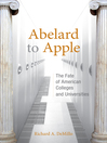 Abelard to Apple (eBook): The Fate of American Colleges and Universities